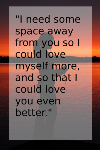 I need space from my boyfriend quote of broken heart